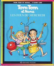 Tom-tom et Nana * Les fous du Mercredi  * n° 9 Bayard  Bande Dessinnée