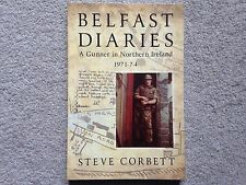 Belfast Diaries - A Gunner in Northern Ireland 1971-74