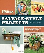 This Old House Salvage-Style Projects : 22 Ideas for Turning Old