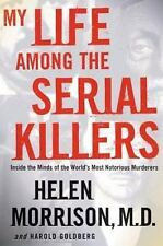 My Life Among the Serial Killers: Inside the Minds of the World's Most Notorious