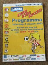 DANONE EURO KIDS SOCCER 2003 PROGRAMME MANCHESTER UNITED AJAX PSV VITESSE SPARTA