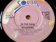 "THE WHISPERS - IN THE RAW  7"" VINYL"
