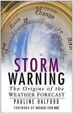 Storm Warning: The Origins of the Weather Forecast, Pauline Halford, Good Book