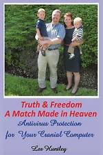 Truth & Freedom A Match Made In Heaven: Antivirus Protection for Your Cranial Co