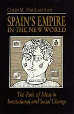 Spain's Empire in the New World: The Role of Ideas in Institutional and Social C