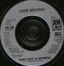 "SAM BROWN can i get a witness 7"" WS EX/ uk a&m AM509"