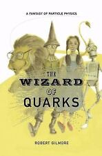 The Wizard of Quarks: A Fantasy of Particle Physics (Paperback or Softback)