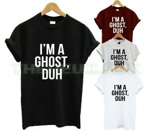I'M A GHOST DUH T SHIRT FANCY DRESS PARTY FASHION HALLOWEEN COSTUME GIFTPRESENT