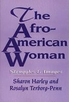 The Afro-American Woman: Struggles and Images Harley, Sharon, Terborg-Penn, Ros