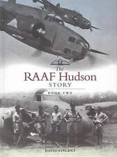 The RAAF Hudson Story: Book Two by David Vincent (Hardback, 2010)