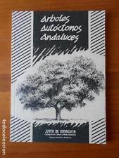 ARBOLES AUTOCTONOS ANDALUCES - JUNTA DE ANDALUCIA - CONSEJERIA DE CULTURA Y...