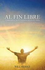 Al Fin Libre: Cómo aplicar el evangelio en tu vida (Spanish Edition)