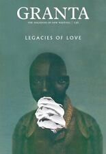 Granta 136: Legacies of Love (The Magazine of New Writing)