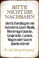 Nachbarn nicht stören Blechschild Schild gewölbt Metal Tin Sign 20 x 30 cm R0887