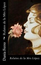 Relatos de la Mrs López (Spanish Edition)