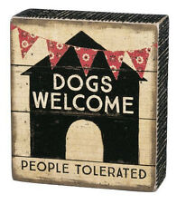 """Dogs Welcome People Tolerated Box Sign Primitives by Kathy 4.5"""" x 5"""""""