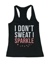 Women's Funny Workout Tanks Workout Fitness Gym shirts Unisex - I Don't Sweat