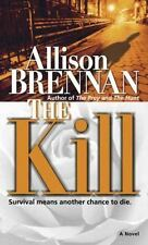 The Kill by Allison Brennan *#3 Predator Trilogy* (2006, PB) Comb ship available