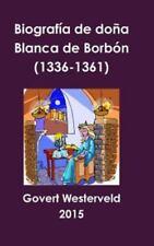 Biografia de Dona Blanca de Borbon (1336-1361) (Hardback or Cased Book)