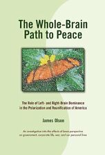 The Whole Brain Path to Peace: Exploring the Role