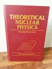 Theoretical Nuclear Physics Nuclear Reactions Herman Feshbach 1992 Wiley & Sons
