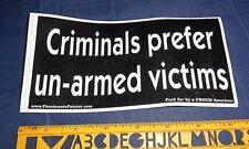 """CRIMINALS PREFER UNARMED VICTIMS"" DECAL STICKER 7""X 3-3/4"" PROUD AMERICAN"