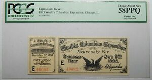 1893 PCGS 58PPQ CH ABOUT NEW WORLD COLUMBIAN EXPOSITION TICKET CHICAGO,IL  9EC