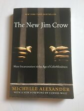 The New Jim Crow : Mass Incarceration in the Age of Colorblindness by Michelle …