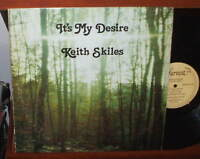 KEITH SKILES It's My Desire LP PRIVATE XIAN FOLK SSW