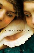 Broken Paradise: A Novel Samartin, Cecilia Hardcover