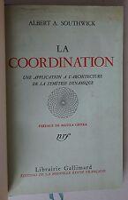 La Coordination. Albert A. Southwick. Avec dédicace de l'Auteur. 1939