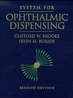 System For Ophthalmic Dispensing by Clifford W Brooks OD