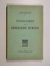 Albert Demangeon PROBLÈMES DE GÉOGRAPHIE HUMAINE Armand Colin 1943