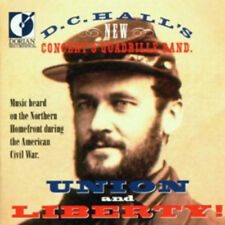 D. C. Halls New Concert and Quadrille Band : Union and Liberty! CD (2010)