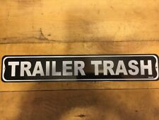 TRAILER TRASH - ALUMINUM STREET SIGN - CAMP GROUND, STREAM LINE, JAYCO, WILDWOOD