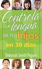 Controla La Lengua de Tu Hijo En 30 Dias (Paperback or Softback)