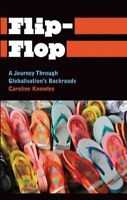 Flip-Flop : A Journey Through Globalisation's Backroads, Paperback by Knowles...