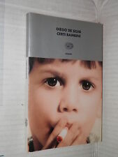 CERTI BAMBINI Diego De Silva Einaudi 2001 I coralli 144 libro romanzo narrativa