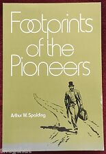 Footprints of the Pioneers Arthur W Spalding © 1947 PB Review & Herald 224 Pages
