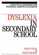 Dyslexia in the Secondary School: A Practical Book for Teachers,-ExLibrary