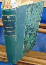 Wells La guerre dans les airs (1910)...
