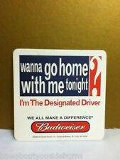 Bud Budweiser beer Wanna go home with me tonight designated driver coaster P4