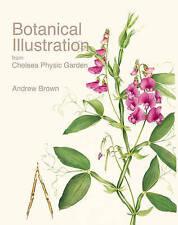 Botanical Illustration from Chelsea Physic Garden by Christopher Bailes, Phillip Cribb, Andrew Brown (Hardback, 2015)