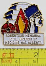 Royal Canadian Legion Robertson Memorial Medicine Hat Branch #17 Collectible Pin