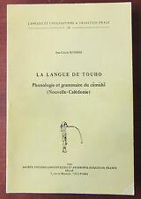 La langue de Touho, Jean-Claude Rivierre, Ed. SELAF, 1980 (AVEC ENVOI)
