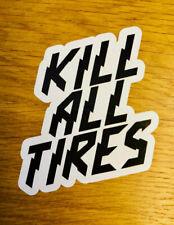 Kill All tires Pegatina Sticker Drift hoonigan racing monstruo coche 4wd v8 mi372