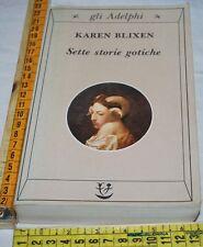 BLIXEN Karen - SETTE STORIE GOTICHE - Gli Adelphi - libri usati
