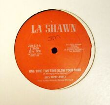 "12"" MC Rock Lovely La Shawn 527 One Time Two Time Blow Your Mind"