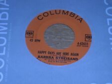 BARBARA STREISAND 45.  HAPPY DAYS ARE HERE AGAIN / WHEN SUN COMES OUT. VG++.