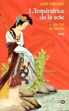 L'Impératrice de la soie - Tome 1 // Le Toit du monde // José FRECHES